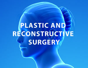 Plastic and Reconstructive Surgery